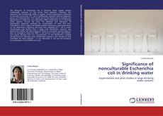 Buchcover von Significance of nonculturable Escherichia coli in drinking water