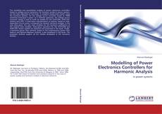 Bookcover of Modelling of Power Electronics Controllers for Harmonic Analysis