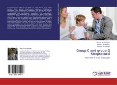 Bookcover of Group C and group G Streptococci