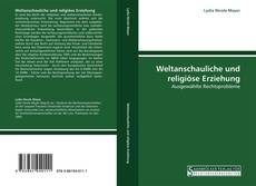 Bookcover of Weltanschauliche und religiöse Erziehung