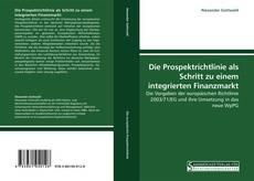 Borítókép a  Die Prospektrichtlinie als Schritt zu einem integrierten Finanzmarkt - hoz