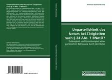 Bookcover of Unparteilichkeit des Notars bei Tätigkeiten nach § 24 Abs. 1 BNotO?