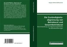 Bookcover of Die Zuständigkeits- abgrenzung von Betriebsrat und Gesamtbetriebsrat