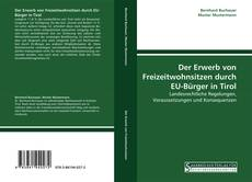 Der Erwerb von Freizeitwohnsitzen durch EU-Bürger in Tirol的封面