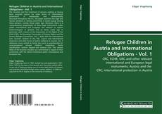 Capa do livro de Refugee Children in Austria and International Obligations - Vol. 1