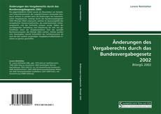 Buchcover von Änderungen des Vergaberechts durch das Bundesvergabegesetz 2002
