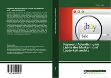 Bookcover of Keyword Advertising im Lichte des Marken- und Lauterkeitsrechts