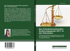 Bookcover of Das Schadenersatzrechts-Änderungsgesetz 2011 in der Diskussion