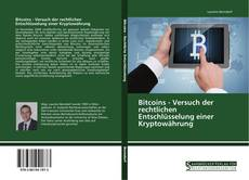 Bookcover of Bitcoins - Versuch der rechtlichen Entschlüsselung einer Kryptowährung