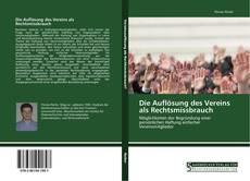 Borítókép a  Die Auflösung des Vereins als Rechtsmissbrauch - hoz