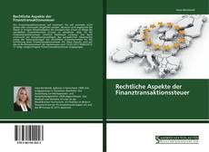 Bookcover of Rechtliche Aspekte der Finanztransaktionssteuer