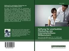 Portada del libro de Haftung für unerlaubtes Filesharing von Internetanschluss-Mitbenutzern