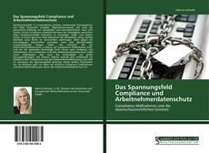 Copertina di Das Spannungsfeld Compliance und Arbeitnehmerdatenschutz