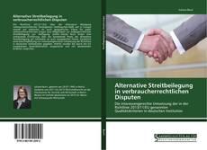 Portada del libro de Alternative Streitbeilegung in verbraucherrechtlichen Disputen