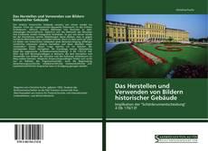 Buchcover von Das Herstellen und Verwenden von Bildern historischer Gebäude