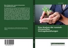 Bookcover of Eine Analyse der russisch-chinesischen Vertragsbeziehungen