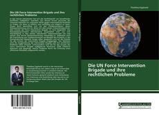 Bookcover of Die UN Force Intervention Brigade und ihre rechtlichen Probleme