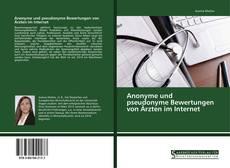 Обложка Anonyme und pseudonyme Bewertungen von Ärzten im Internet