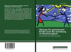 Buchcover von Obsorge für gemeinsame Kinder nach der Scheidung im Rechtsvergleich