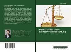 Bookcover of Schwarzarbeit - eine zivilrechtliche Betrachtung
