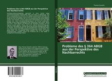 Probleme des § 364 ABGB aus der Perspektive des Nachbarrechts kitap kapağı