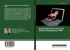 Capa do livro de Auskunftsrecht nach § 26 Datenschutzgesetz 2000