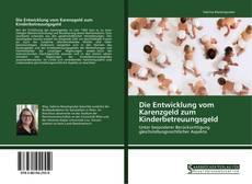Buchcover von Die Entwicklung vom Karenzgeld zum Kinderbetreuungsgeld