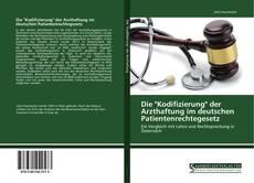 """Capa do livro de Die """"Kodifizierung"""" der Arzthaftung im deutschen Patientenrechtegesetz"""