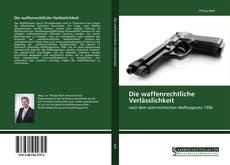 Bookcover of Die waffenrechtliche Verlässlichkeit