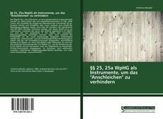 """Bookcover of §§ 25, 25a WpHG als Instrumente, um das """"Anschleichen"""" zu verhindern"""