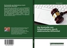 Buchcover von Die Kontrolle von Arbeitnehmern durch elektronische Hilfsmittel