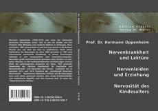 Bookcover of Prof. Dr. Hermann Oppenheim: Nervenkrankheit und Lektüre - Nervenleiden und Erziehung - Nervosität des Kindesalters