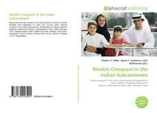 Bookcover of Muslim Conquest in the Indian Subcontinent