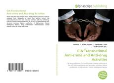 Bookcover of CIA Transnational Anti-crime and Anti-drug Activities