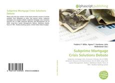 Bookcover of Subprime Mortgage Crisis Solutions Debate