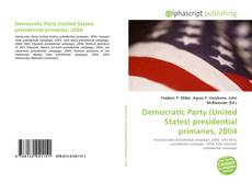 Bookcover of Democratic Party (United States) presidential primaries, 2004