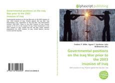 Borítókép a  Governmental positions on the Iraq War prior to the 2003 invasion of Iraq - hoz