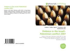 Violence in the Israeli–Palestinian conflict 2007的封面