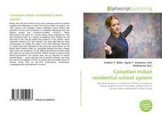 Bookcover of Canadian Indian residential school system