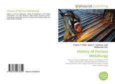 Bookcover of History of Ferrous Metallurgy