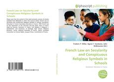 Bookcover of French Law on Secularity and Conspicuous Religious Symbols in Schools