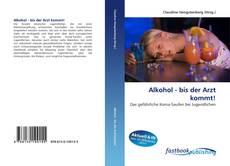 Buchcover von Alkohol - bis der Arzt kommt!
