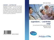 Portada del libro de Jugendamt... - und Kinder weg?