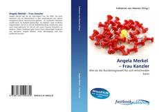 Bookcover of Angela Merkel  – Frau Kanzler