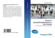 Copertina di Fremd in Deutschland/Deutsche in der Fremde