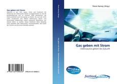 Borítókép a  Gas geben mit Strom - hoz
