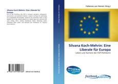 Bookcover of Silvana Koch-Mehrin: Eine Liberale für Europa