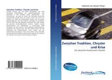 Portada del libro de Zwischen Tradition, Chrysler und Krise