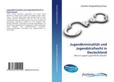 Bookcover of Jugendkriminalität und Jugendstrafrecht in Deutschland