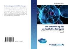 Bookcover of Die Entdeckung des Unsterblichkeitsenzyms